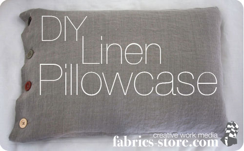 Linen Pillowcase Tutorial